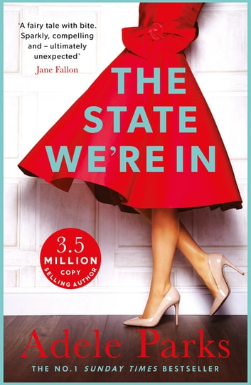 The State We're In - The epic, heartstopping love story that you will NEVER forget ebook by Adele Parks