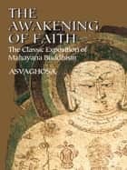 The Awakening of Faith ebook by Asvaghosa, Teitaro Suzuki