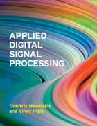 Applied Digital Signal Processing ebook by Dimitris G. Manolakis,Vinay K. Ingle