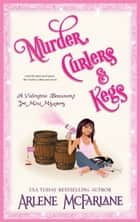 Murder, Curlers, and Kegs - A Valentine Beaumont Mini Mystery ebook by Arlene McFarlane