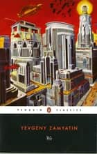 We ebook by Yevgeny Zamyatin,Clarence Brown,Clarence Brown