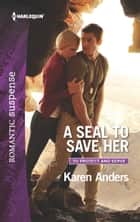 A SEAL to Save Her ebook by Karen Anders