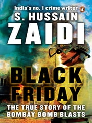 Black Friday - The True Story of the Bombay Bomb Blasts ebook by S Hussain Zaidi