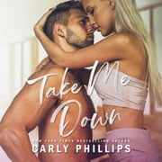 Take Me Down audiobook by Carly Phillips