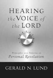 Hearing The Voice of the Lord ebook by Gerald N. Lund