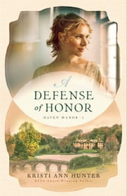 A Defense of Honor (Haven Manor Book #1) ebook by Kristi Ann Hunter