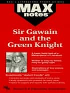 Sir Gawain and the Green Knight (MAXNotes Literature Guides) ebook by Boria Sax