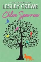 Chloe Sparrow eBook by Lesley Crewe
