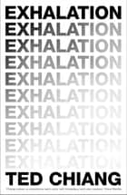 Exhalation ebook by Ted Chiang