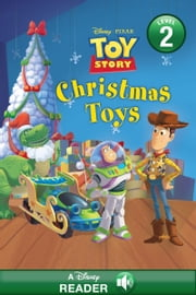 Disney*Pixar Toy Story: Christmas Toys - A Disney Read-Along (Level 2) ebook by Disney Book Group