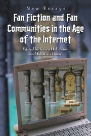 Fan Fiction and Fan Communities in the Age of the Internet: New Essays ebook by Karen Hellekson,  Kristina Busse