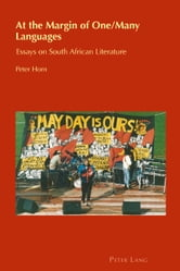 At the margin of one/many languages - Essays on South African Literature ebook by Peter Horn