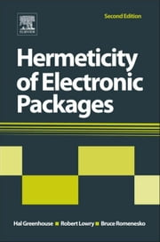 Hermeticity of Electronic Packages ebook by Greenhouse, Hal