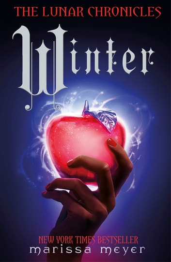 Winter (The Lunar Chronicles Book 4) eBook by Marissa Meyer