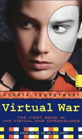 Virtual War - The Virtual War Chronologs--Book 1 ebook by Gloria Skurzynski