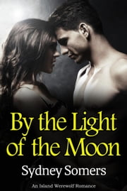By the Light of the Moon ebook by Sydney Somers