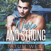 Noble and Strong audiobook by Tatum West