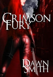 Crimson Fury (Children Of Fury) ebook by Dawn Smith
