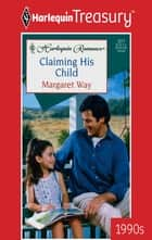 Claiming His Child ebook by Margaret Way