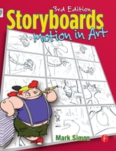 Storyboards: Motion In Art ebook by Mark A. Simon