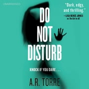 Do Not Disturb audiobook by A. R. Torre, Alessandra Torre