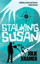 Stalking Susan - Number 1 in series eBook by Julie Kramer
