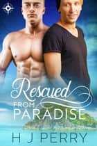 Rescued From Paradise ebook by