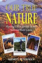 Our True Nature ebook by Audrey Peterman
