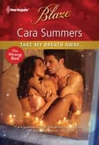 Take My Breath Away... ebook by Cara Summers