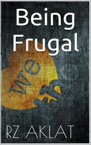 Being Frugal ebook by RZ Aklat
