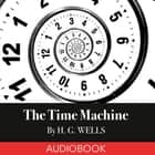 The Time Machine audiobook by H. G. Wells, Mark F. Smith