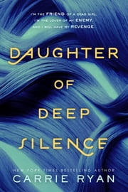 Daughter of Deep Silence ebook by Carrie Ryan