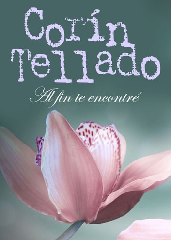 Al fin te encontré ebook by Corín Tellado