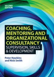 Coaching, Mentoring And Organizational Consultancy: Supervision, Skills And Development ebook by Peter Hawkins