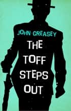 The Toff Steps Out ebook by John Creasey