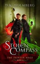 Stolen Compass ebook by D.K. Holmberg