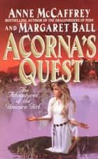 Acorna's Quest ebook by Anne McCaffrey