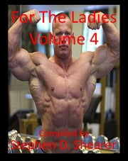 For The Ladies Volume 4 ebook by Stephen Shearer