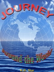 Journey Around the World ebook by R.D. Shar
