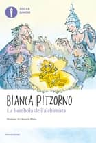 La bambola dell'alchimista ebook by Bianca Pitzorno