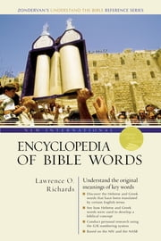 New International Encyclopedia of Bible Words ebook by Lawrence O. Richards