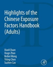 Highlights of the Chinese Exposure Factors Handbook ebook by Xiaoli Duan