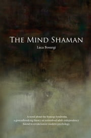 The Mind Shaman ebook by Luca Bosurgi