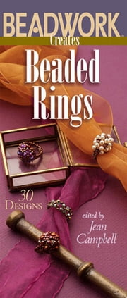 Beadwork Creates Beaded Rings ebook by Jean Campbell