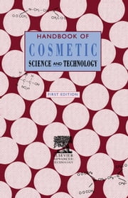 Handbook of Cosmetic Science & Technology ebook by Knowlton, J.L.