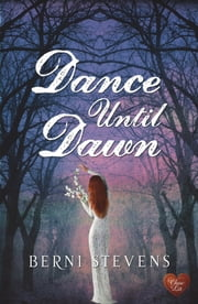 Dance until Dawn (Choc Lit) ebook by Berni Stevens