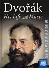 Dvořák: His Life and Music ebook by Neil Wenborn