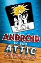 Android in The Attic ebook by Nicholas Allan