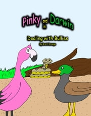Pinky and Dawin in Dealing with Bullies ebook by Brett Droege