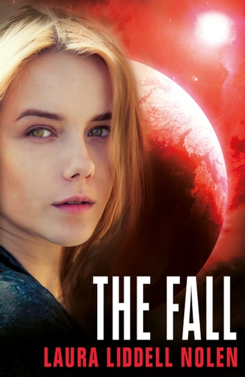 The Fall (The Ark Trilogy, Book 3) ebook by Laura Liddell Nolen
